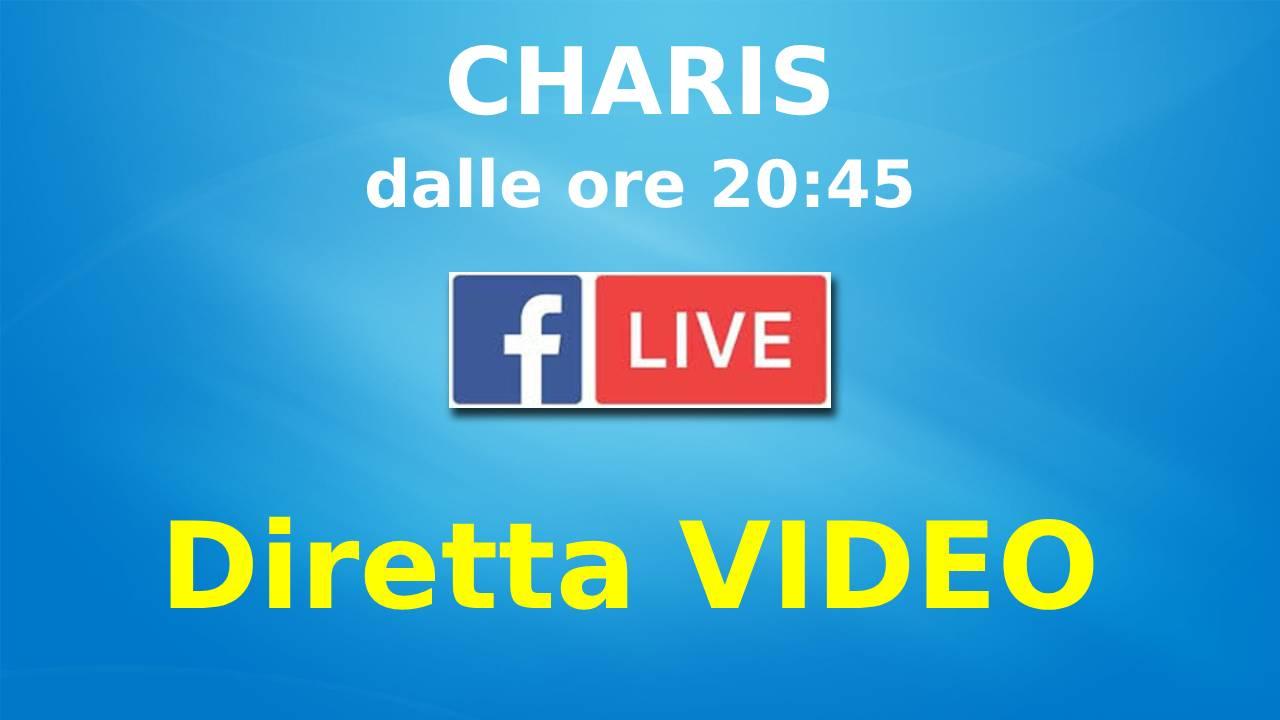 DIretta CHARIS-VIDEO su FB